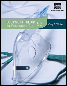 Equipment Theory for Respiratory Care (5th Edition)