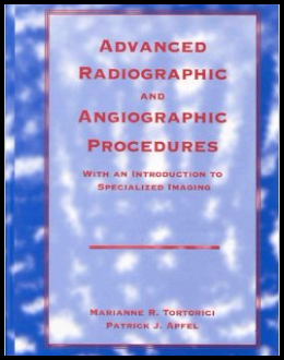 Advanced Radiographic and Angiographic Procedures: With an Introduction to Specialized Imaging